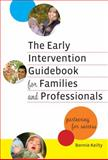 The Early Intervention Guidebook for Families and Professionals : Partnering for Success, Bonnie Keilty, 0807750263