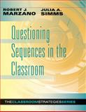 Questioning Sequences in the Classroom, Marzano, Robert J. and Simms, Julia A., 0985890266