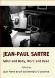 Jean-Paul Sartre : Mind and Body, Word and Deed, Boulé, Jean-Pierre and O'Donohoe, Benedict, 1443850268