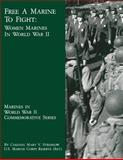 Free a Marine to Fight: Women Marines in World War II, Mary Stremlow, 1482080265