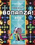 Precut Bonanza! 200 Pieced Blocks from Cut Strips and Shapes, Kimberly Einmo, 1604600268