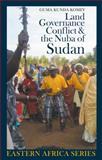 Land, Governance, Conflict and the Nuba of Sudan, Komey, Guma Kunda, 1847010261
