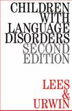 Children with Language Disorders, Lees, Janet and Urwin, Shelagh, 1861560265