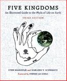 Five Kingdoms : An Illustrated Guide to the Phyla of Life on Earth, Schwartz, Karlene V. and Margulis, Alexander R., 071673026X