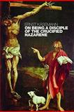 On Being a Disciple of the Crucified Nazarene : Unpublished Lectures and Sermons, Käsemann, Ernst and Landau, Rudolf, 0802860265