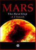 Mars : The Next Step, Smith, A. E., 0852740263