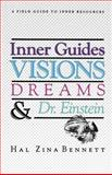 Inner Guides Visions Dreams and Dr. Einstein, Hal Bennett, 1463640269
