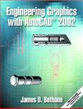 Engineering Graphics with AutoCAD, 2002, Bethune, James D., 0130610267