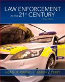 Law Enforcement in the 21st Century, Grant, Heath B. and Terry, Karen J., 0135110262