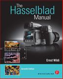 The Hasselblad Manual, Wildi, Ernst, 0240810260