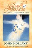 The Spirit Messages Daily Guidance Oracle Deck, John Holland, 1401940269