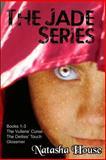 The Jade Series (Books 1-3), Natasha House, 1492720267