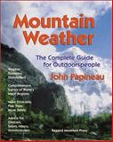 Mountain Weather : The Complete Guide for Outdoorspeople, Papineau, John, 0071370269