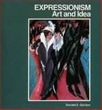 Expressionism : Art and Idea, Gordon, Donald E., 0300050267