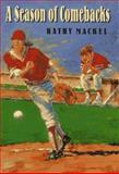A Season of Comebacks, Kathy Mackel, 0399230262