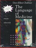 The Language of Medicine : A Write-in Text Explaining Medical Terms, Chabner, Davi-Ellen, 0721660266