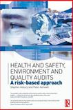 Health and Safety, Environment and Quality Audits : A Risk-Based Approach, Asbury, Stephen and Ashwell, Peter, 0750680261