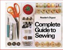 Complete Guide to Sewing, Reader's Digest Editors, 0895770261