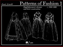 Patterns of Fashion, 1660-1860 Vol. 1 : Englishwomen's Dresses and Their Construction, Arnold, Janet, 089676026X