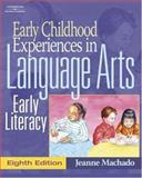 Early Childhood Experiences in Language Arts : Early Literacy, Machado, Jeanne M., 1418000264