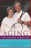 Aging in Good Health, , 1591020263