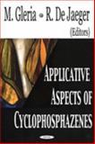 Applicative Aspects of Cyclophosphazenes, Jaeger, R. De, 1594540268