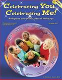 Celebrating You... Celebrating Me! Religious and Multicultural Holidays, Sharts, Martha, 1598500260