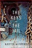 The Keys to the Jail, Keetje Kuipers, 1938160266