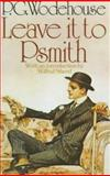 Leave It to Psmith, P. G. Wodehouse, 0394720261
