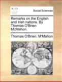 Remarks on the English and Irish Nations by Thomas O'Brien Mcmahon, Thomas O'Brien. M'Mahon, 114070026X
