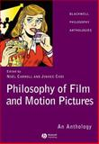 Philosophy of Film and Motion Pictures : An Anthology, , 1405120266
