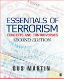 Essentials of Terrorism : Concepts and Controversies, Martin, Gus, 1412980267