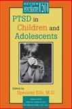 PTSD in Children and Adolescents, Jerald Kay, Viven K. Burt, Spencer Eth, 1585620262