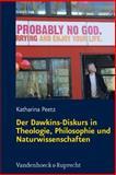 Der Dawkins-Diskurs in Theologie, Philosophie und Naturwissenschaften, Peetz, Katharina, 3525570260