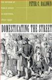 Domesticating the Street 9780814250266