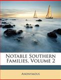 Notable Southern Families, Anonymous and Anonymous, 114758026X