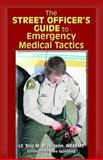 The Street Officer's Guide Emergency Medical Tactics, Dickinson, Lt. Eric M., 1608850269