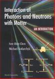 Interaction of Radiation with Matter and Applications, Chen, Sow-Hsin and Kotlarchyk, Michael, 981022026X