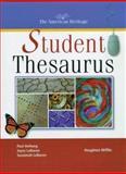 The American Heritage Student Thesaurus, Paul Hellweg and Joyce LeBaron, 039593026X