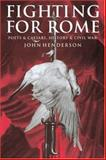 Fighting for Rome : Poets and Caesars, History and Civil War, Henderson, John, 0521580269