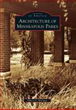 Architecture of Minneapolis Parks, Albert D. Wittman, 073856026X