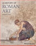 A History of Roman Art, Steven L. Tuck, 1444330268