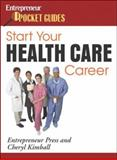 Start Your Health Care Career, Kimball, Cheryl, 159918026X