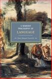 A Marxist Philosophy of Language, Jean-Jacques Lecercle, 1608460266
