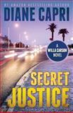Secret Justice, Diane Capri, 1624820263