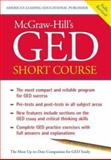 GED Short Course : The Most Compact and Reliable Program for GED Success, McGraw-Hill Staff, 0071400265