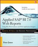 Applied SAP BI 7.0 Web Reports : Using BEx Web Analyzer and Web Application Designer, Jones, Peter, 0071640266