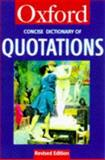 The Concise Oxford Dictionary of Quotations, , 0192800264