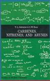 Carbenes, Nitrenes, and Arynes, Gilchrist, T. L. and Rees, C. W., 0306500264