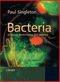 Bacteria in Biology, Biotechnology and Medicine, Singleton, Paul, 047009026X